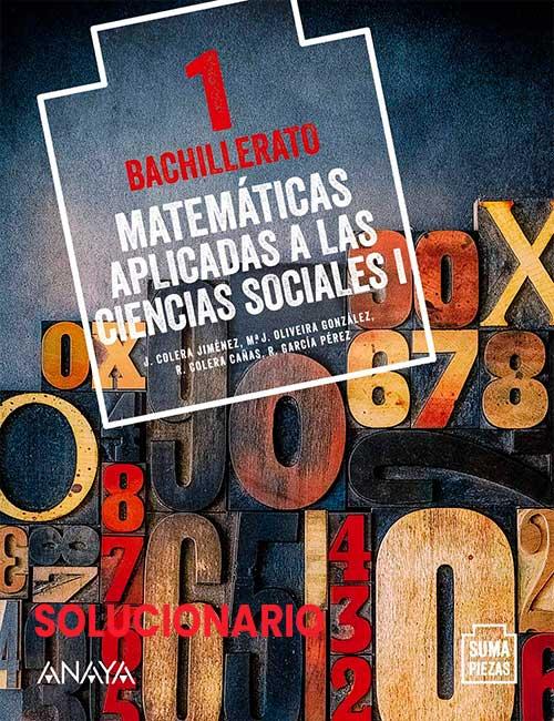 1 Bachillerato Anaya Suma Piezas Matemáticas CCSS Soluciones (sociales)