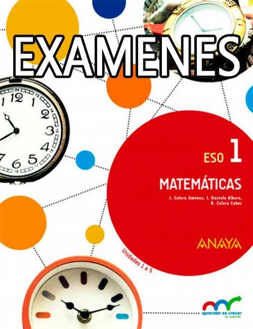 Examenes Matematicas 1 ESO Anaya
