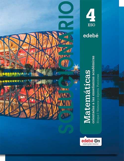 Libro Resuelto Matematicas Academicas 4 ESO Edebé