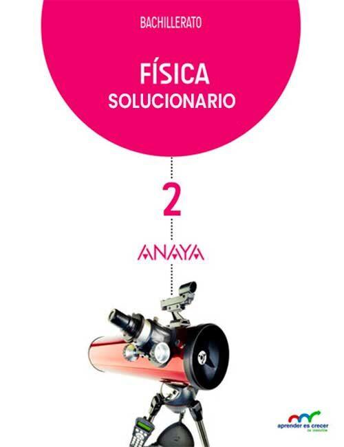 Solucionario Fisica 2 Bachillerato Anaya PDF