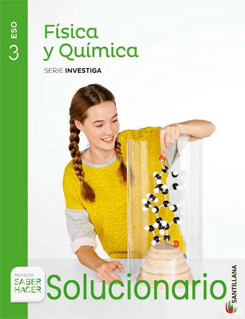 Solucionario Física y Química 3 eso Santillana Serie Investiga PDF