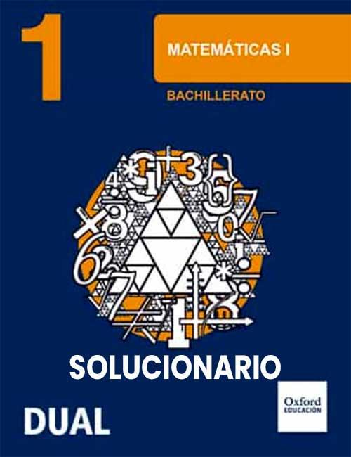 Solucionario Matematicas 1 Bachillerato Oxford Inicia Dual