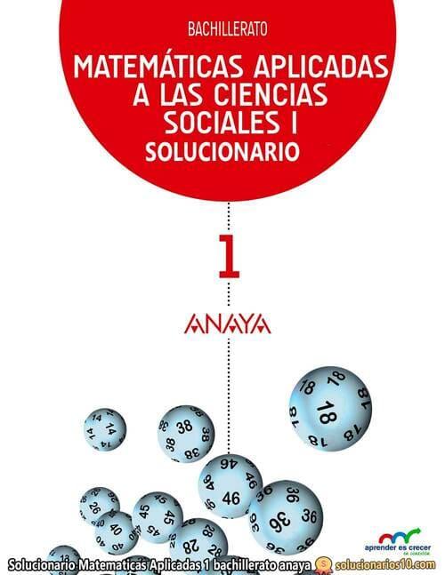 Solucionario Matematicas Aplicadas 1 bachillerato anaya