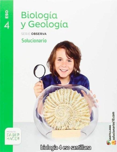 Solucionario Biologia y Geologia 4 ESO Santillana
